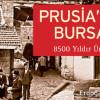 Prusia'dan Bursa'ya 8500 Yıldır Üreten Kent